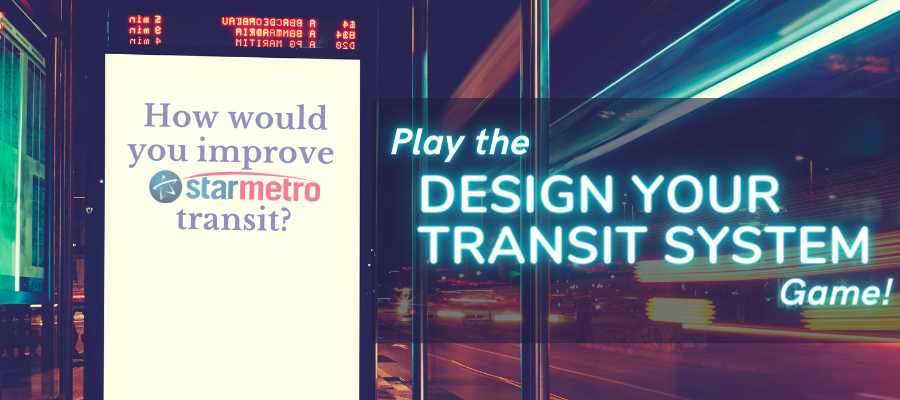 Play the Design Your Transit System for StarMetro Game!